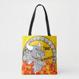 Awesome Color On I Take No BullsX@?! Tote Bag