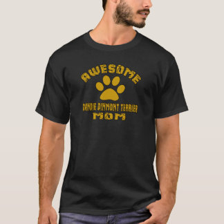 AWESOME DANDIE DINMONT TERRIER MOM T-Shirt
