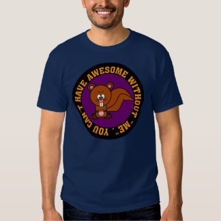 Awesome doesn't happen without me tee shirt