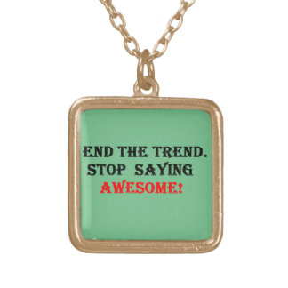 Awesome Don't Say It Gold Plated Necklace