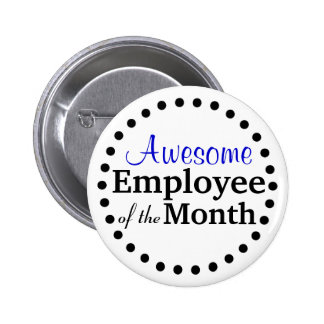 Awesome Employee of the Month 2 Inch Round Button