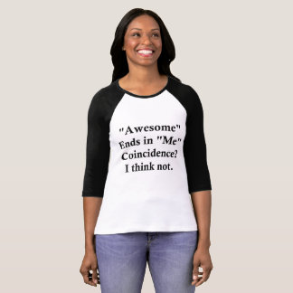 Awesome ends in me funny shirt