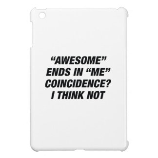 Awesome Ends In Me iPad Mini Covers
