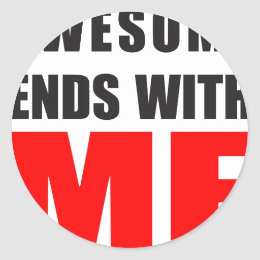 Awesome Ends With ME Sticker