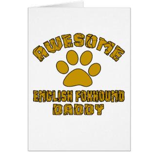 AWESOME ENGLISH FOXHOUND DADDY CARD