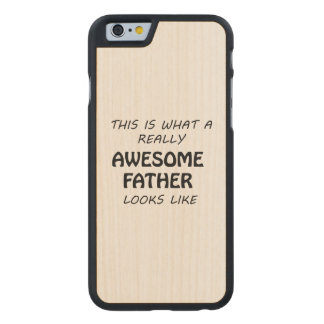 Awesome Father Carved Maple iPhone 6 Case