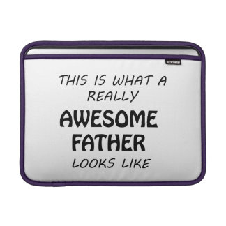 Awesome Father Sleeve For MacBook Air