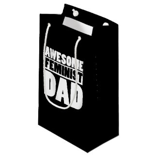 awesome femnist dad small gift bag