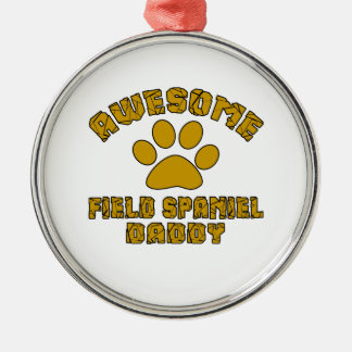 AWESOME FIELD SPANIEL DADDY Silver-Colored ROUND ORNAMENT