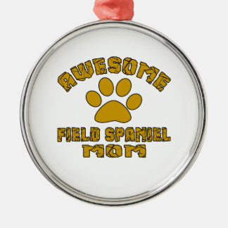 AWESOME FIELD SPANIEL MOM Silver-Colored ROUND ORNAMENT