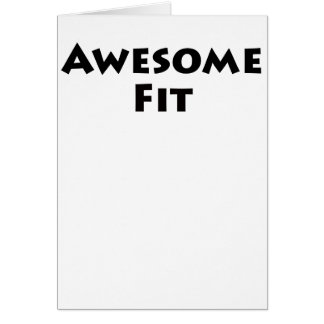 Awesome Fit Greeting Card
