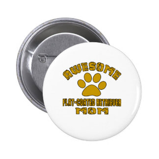 AWESOME FLAT-COATED RETRIEVER MOM 2 INCH ROUND BUTTON