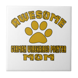 AWESOME GERMAN WIREHAIRED POINTER MOM TILE
