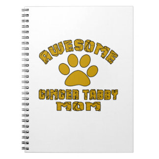 AWESOME GINGER TABBY MOM NOTEBOOKS