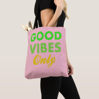 Awesome Good Vibes Only Tote Bag