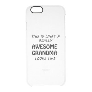 Awesome Grandma Clear iPhone 6/6S Case