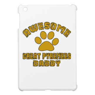 AWESOME GREAT PYRENEES DADDY COVER FOR THE iPad MINI