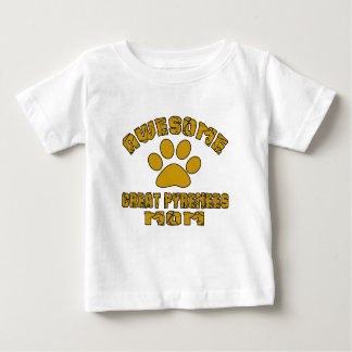 AWESOME GREAT PYRENEES MOM BABY T-Shirt
