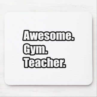 Awesome Gym Teacher Mouse Pad