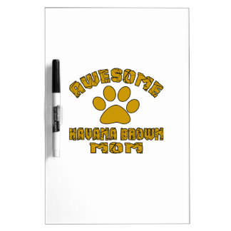 AWESOME HAVANA BROWN MOM Dry-Erase BOARD