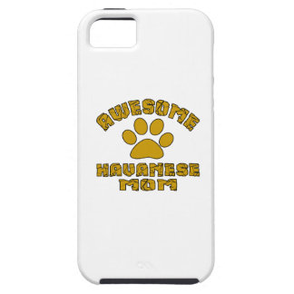 AWESOME HAVANESE MOM iPhone 5 CASES
