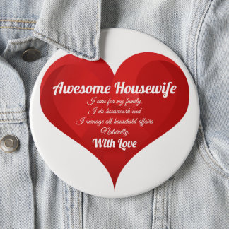 Awesome Housewife Pride Quote Love Heart 6 Inch Round Button