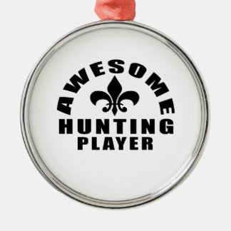 AWESOME HUNTING PLAYER Silver-Colored ROUND ORNAMENT
