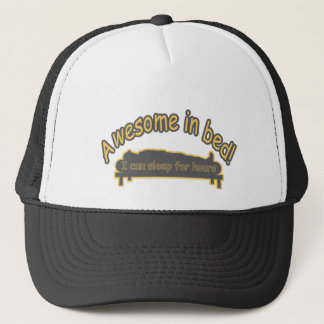 AWESOME IN BED sleep for hours funny Trucker Hat