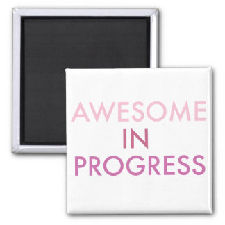 Awesome in Progress Magnet