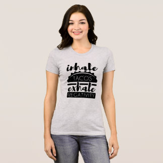 Awesome Inhale Tacos Exhale Negativity T-Shirt