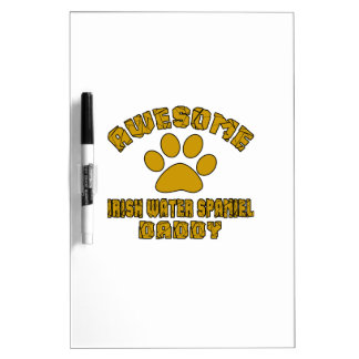 AWESOME IRISH WATER SPANIEL DADDY Dry-Erase BOARDS