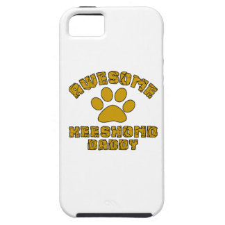 AWESOME KEESHOND DADDY iPhone 5 CASES