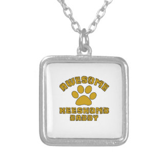 AWESOME KEESHOND DADDY SILVER PLATED NECKLACE