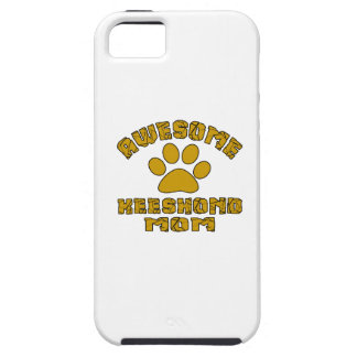 AWESOME KEESHOND MOM iPhone 5 COVER