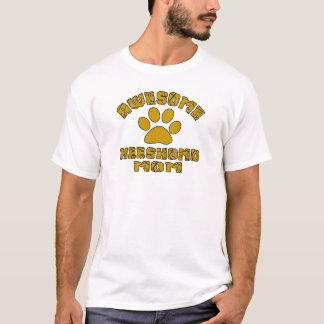 AWESOME KEESHOND MOM T-Shirt