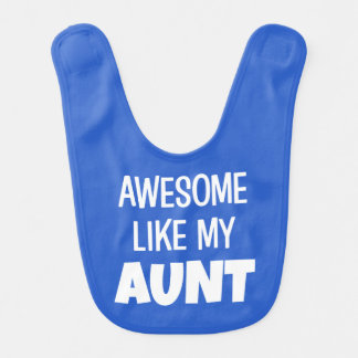 Awesome like my Aunt funny baby bib