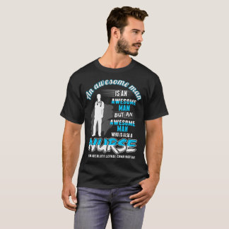 Awesome Man Nurse Lethal Combination Tshirt