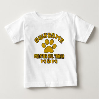 AWESOME MINIATURE BULL TERRIER MOM BABY T-Shirt