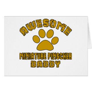 AWESOME MINIATURE PINSCHER DADDY CARD
