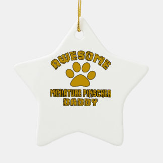 AWESOME MINIATURE PINSCHER DADDY CERAMIC STAR ORNAMENT