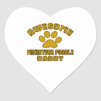 AWESOME MINIATURE POODLE DADDY HEART STICKER