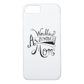 Awesome Mom iPhone 7 Case