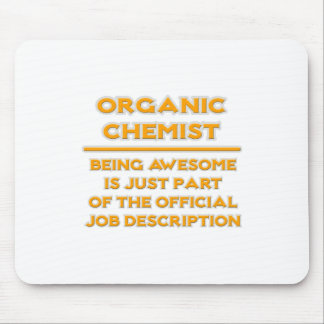 Awesome Organic Chemist .. Job Description Mouse Pad