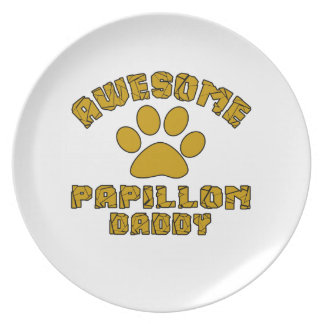 AWESOME PAPILLON DADDY PLATE