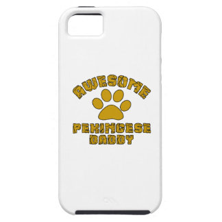 AWESOME PEKINGESE DADDY CASE FOR THE iPhone 5