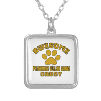 AWESOME PEMBROKE WELSH CORGI DADDY SILVER PLATED NECKLACE