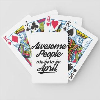 Awesome People are born in April Bicycle Playing Cards