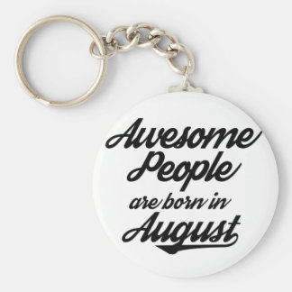 Awesome People are born in August Keychain