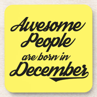 Awesome People are born in December Beverage Coaster