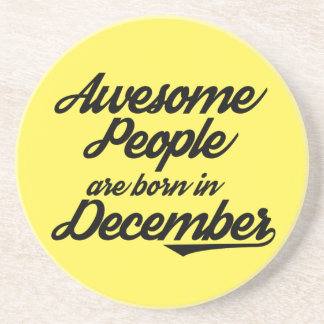 Awesome People are born in December Drink Coaster